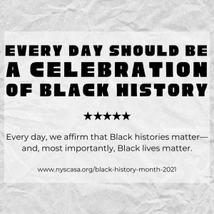 """Large bold black text says """"Every day should be a celebration of black history"""" above a line of 5 black stars. Below the stars, smaller black text reads """"Every day, we affirm that Black histories matter—and most importantly, Black lives matter."""""""